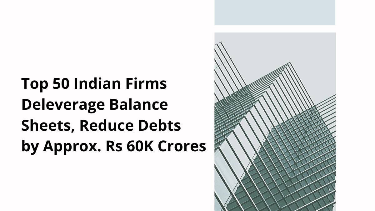 Top 50 Indian Firms Reduce Debt