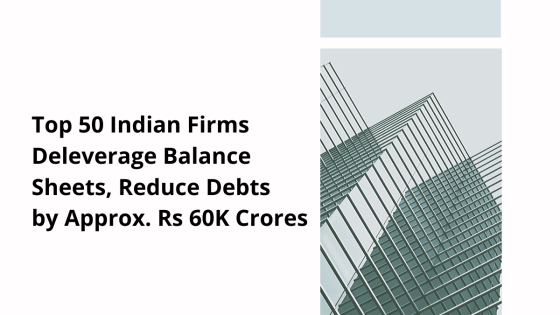 Top 50 Indian Firms Reduce Debt