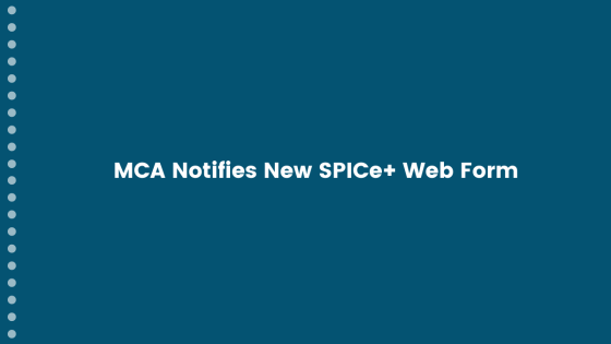MCA Notifies New SPICe+ Web Form